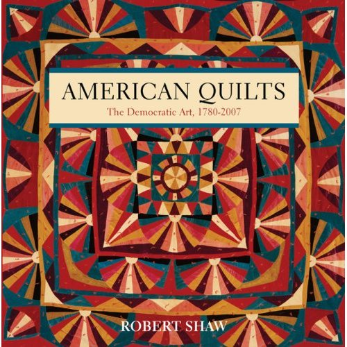 American Quilts: The Democratic Art