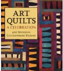 Art Quilts: A Celebration by Robert Shaw